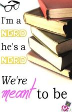 I'm a nerd, he's a nerd. We're meant to be! by aalisj