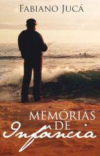 Memórias de Infância [DEGUSTAÇÃO - OBRA DISPONÍVEL NA AMAZON] by fabianoqueiroz77