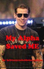 My Alpha Saved Me by BrittanyDAdkins
