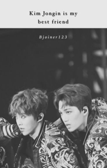 Kim Jongin Is My Best Friend But In Love With The Wrong Girl [Kai/Xiumin Ambw]