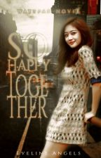 So Happy Together by Tea-Amo