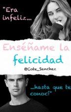 Enséñame la felicidad (Sheo)  by Cote_Sanchez