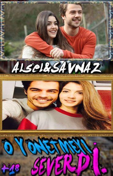 O Yönetmeyi Severdi +18 - Alsel&Savnaz