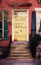 An Odd Sort of Halloween by chesterisaninja