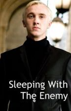 Sleeping With The Enemy (Harry Potter- Draco Malfoy) by HANNAHBACKx
