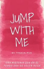 Jump With Me by Fujoshi-sebi