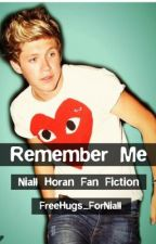 Remember Me (Niall Horan Fanfiction) by rarelys