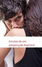 Escrava de vampiro 2 by AnyCarol