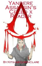 Yandere Assassin's Creed x Reader  by KitsuneQueenClare