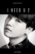 ❝ I need u ❞ - Jikook | 2º t by mitw_Jikook