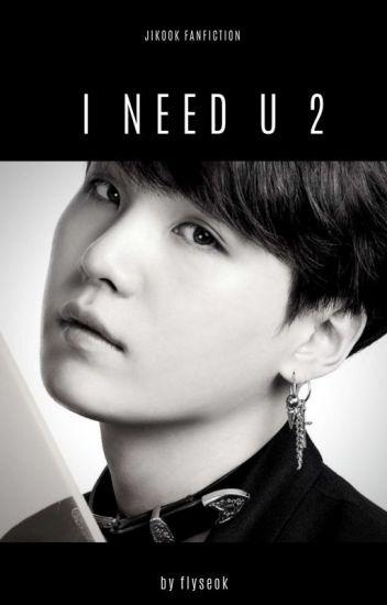 ❝ I need u ❞ - Jikook | 2º t