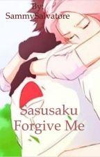 SasuSaku - Forgive me by SammySalvatore