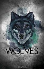 Wolves [CONCLUÍDO] by RebelGeeks