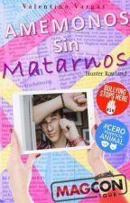 Amemonos sin matarnos - Hunter Rowland (Edición) by Valentinah_v