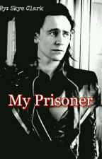 My Prisoner (Hawkeyexdaughter LokixReader) by shadowwalkers56