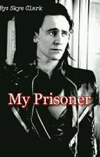My Prisoner (Hawkeyexdaughter LokixReader) by cloudysky56