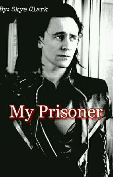 My Prisoner (Hawkeyexdaughter LokixReader)