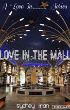 Love In The Mall by SydneyTran754