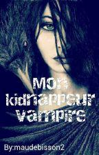 Mon kidnappeur vampire by maudebisson2