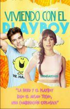 Viviendo con el playboy by fourgirlfriend