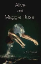 Alive and Maggie Rose by KeeperOfTheSticks