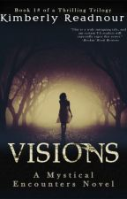 Visions by kimberlyreadnour