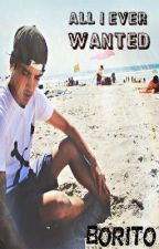 All I Ever Wanted (Sequel to On My Mind Beau Brooks fanfic) by Borito