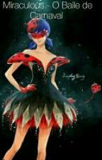 Miraculous - O Baile de Carnaval by danifigupira10