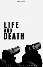 [BOOK 3] Life and Death by Eine_Robles