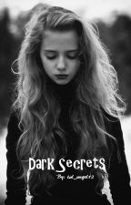 Dark Secrets by tal_angel12