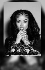 My Bully (August Alsina Story) by Snook_Bae
