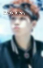 Book Ideas by Montana10702