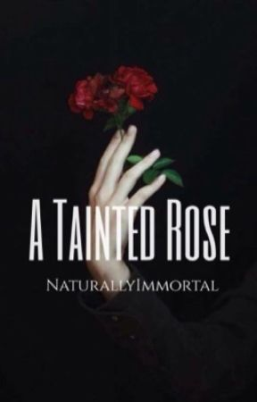A Tainted Rose by NaturallyImmortal