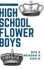 High School Flower Boys (BTS X READER X EXO-K) by zmozip16