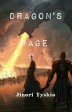 Dragon's Rage (Rewrite) by JinoriTyshio