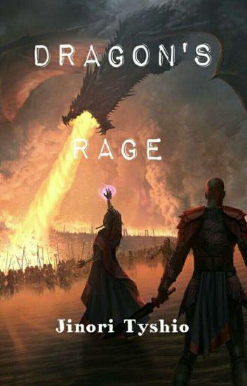 Dragon's Rage (Rewrite) - JinoriTyshio - Wattpad