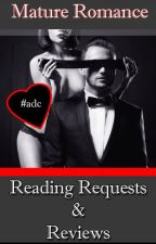 Mature Romance Reading Requests [Closed to Catchup] by Kharma_Kelley