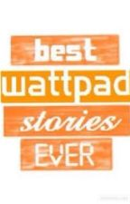 My Favorite Completed Stories to Read on Wattpad by ChristinaNorman524