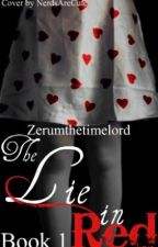 The Lie in Red by ZerumtheTimelord