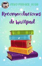 Recomendaciones de Wattpad by Just-for-me_6139