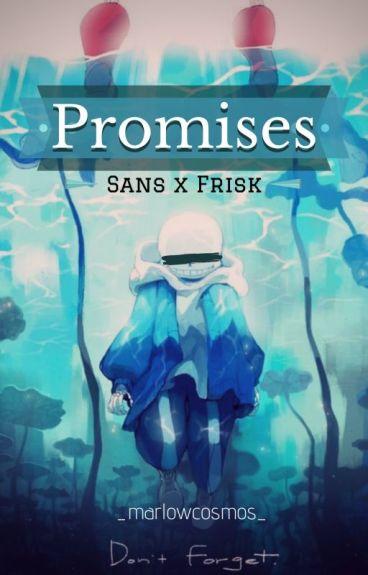 Promises [ Sans x Frisk ] [SLOW UPDATES]