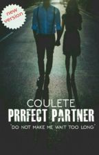 Perfect Partner  #New Version by Coulete