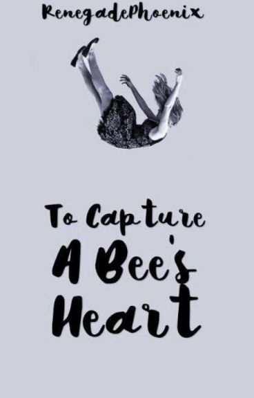 To Capture A Bee's Heart