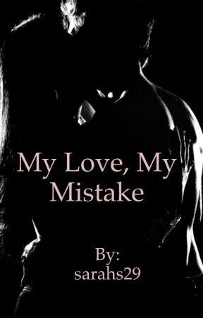 My Love, My mistake (Knight family book#2) by sarahs29