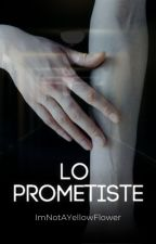 Lo prometiste © #PGP2017 by JossSantos