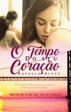 O tempo do seu coração by Rafaela-Alves