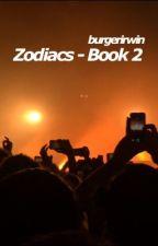 zodiacs - book 2 by burgerirwin