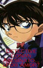 Detective conan Asesinato... ¿Por Amor? by NachiCaballeroVargas