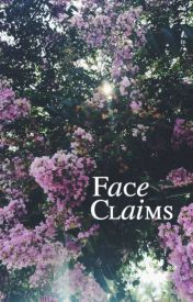 Face Claims by cristinasrosales