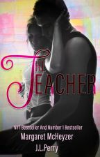 The Teacher - A Forbidden Romance by TheTeacherRomance